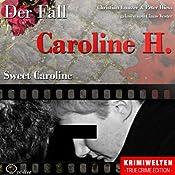 Sweet Caroline: Der Fall Caroline H. | Christian Lunzer, Peter Hiess