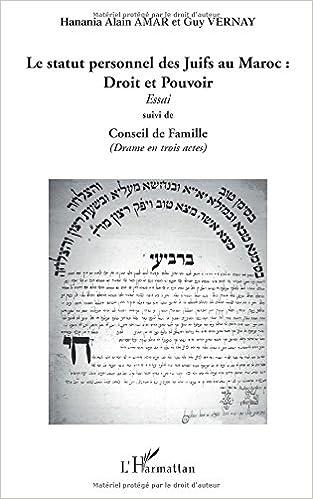 Lire Le statut personnel des Juifs au Maroc : droit et pouvoir : Suivi de conseil de famille pdf