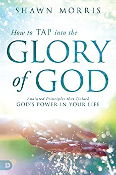 Download for free How to TAP into the Glory of God: Anointed Principles that Unlock God's Power in Your Life