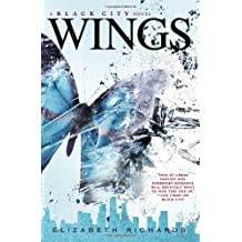Wings (A Black City Novel) by Richards, Elizabeth (2014) Hardcover