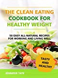 The Clean Eating Cookbook for Healthy Weight