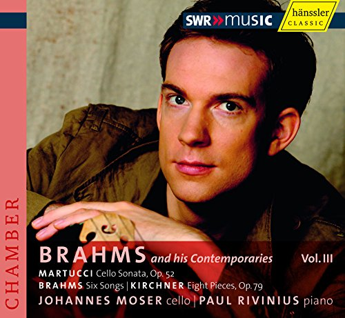 Pieces 8 Contemporary (Martucci, G.: Cello Sonata / Brahms, J.: Lieder (Arr. for Cello) / Kirchner, T.: 8 Pieces (Brahms and His Contemporaries, Vol. 3))