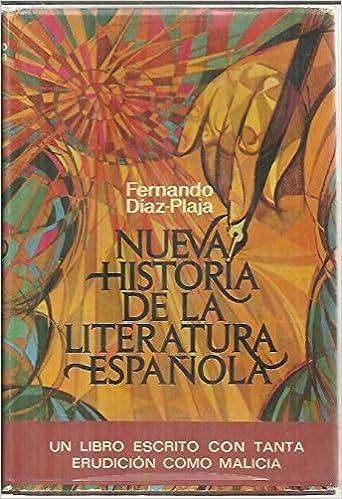NUEVA HISTORIA DE LA LITERATURA ESPAÑOLA.: Amazon.es: DIAZ PLAJA ...