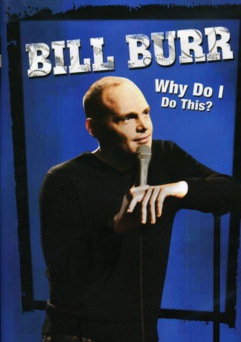 Bill Burr: Why Do I Do This? Shannon Hartman Michelle Caputo 4157673 Movie