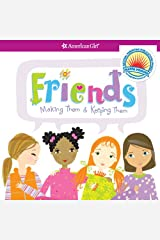 Friends:  Making Them & Keeping Them Kindle Edition