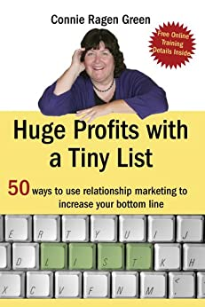 Huge Profits with a Tiny List by [Ragen Green, Connie]