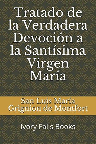 Tratado de la Verdadera Devocion a la Santisima Virgen Maria (Spanish Edition) [San Luis Maria Grignion de Montfort] (Tapa Blanda)