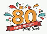 Guest Book: 80th, Eighty, Eightieth, Birthday Anniversary Party Guest Book. Free Layout To Use As You Wish For Names & Addresses, Sign In Or Advice, Wishes, Comments Or Predictions. (Guests)