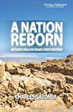 A Nation Reborn: Britain's role in Israel's restoration