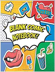 Blank Comic NoteBook: Draw Your Own Comics - 100 Pages of