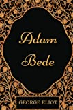 Adam Bede: By George Eliot - Illustrated
