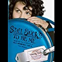 Still Sucks to Be Me: The All-true Confessions of Mina Smith, Teen Vampire Audiobook by Kimberly Pauley Narrated by Khristine Hvam