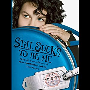 Still Sucks to Be Me Audiobook