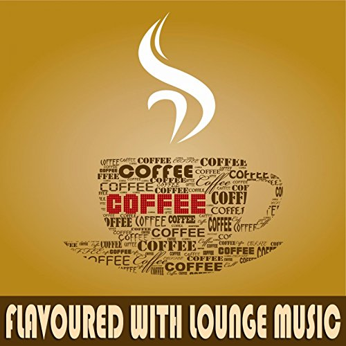 Coffee Flavoured with Lounge M...