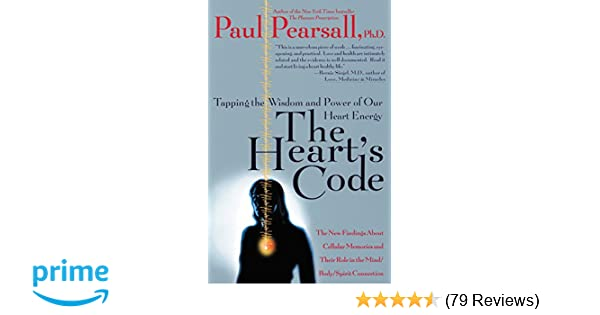 The hearts code tapping the wisdom and power of our heart energy the hearts code tapping the wisdom and power of our heart energy paul pearsall 9780767900959 amazon books fandeluxe Choice Image