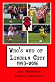 Who's who of Lincoln City: 1993-2016
