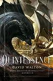 Quintessence, David Walton, 0765330911