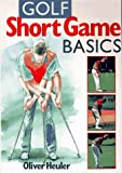 img - for Golf Short Game Basics (Golf Books for Father's Day) by Oliver Heuler (1996-08-03) book / textbook / text book