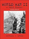 world war two a short history - World War II: A Short History