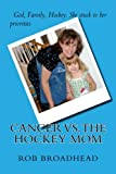 Cancer vs. The Hockey Mom