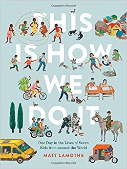 This Is How We Do It: One Day in the Lives of Seven Kids