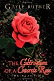 The Cultivation of a Concrete Rose, Gayle Rutner, 1450068111