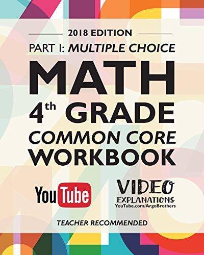 Argo Brothers Math Workbook, Grade 4: Common Core Multiple Choice (4th Grade) 2018 Edition