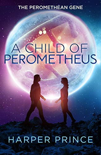 A Child of Perometheus: An Alien Romance (The Peromethean Gene Book 1)