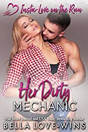 Her Dirty Mechanic (Insta-Love on the Run Book 7)