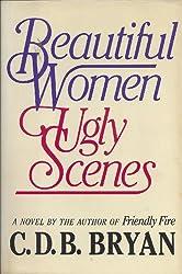 Beautiful Women, Ugly Scenes