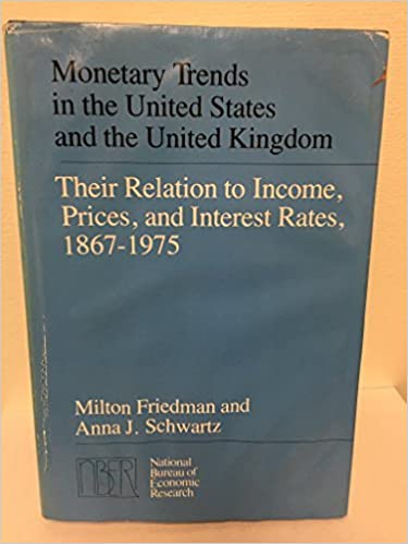 Télécharger des livres google books ubuntu Monetary Trends in the United States and the United Kingdom: Their Relation to Income, Prices, and Interest Rates, 1867-1975 (National Bureau of Economic Research Monograph) by Milton Friedman (1982-11-01)