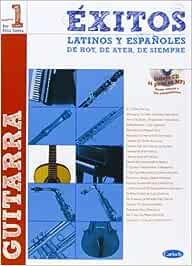 Éxitos Latinos y Españoles de Hoy, de Ayer, de Siempre (Guitarra) (Exitos Latinos Y Espanoles)