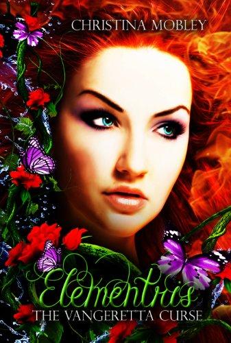 Book: The Vangeretta Curse ~Elementris~ by Christina Mobley
