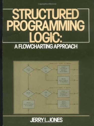 Structured Programming Logic: A Flowcharting Approach
