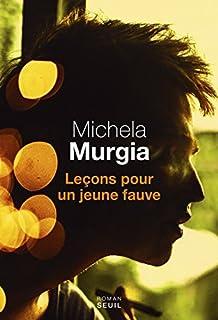 Leçons pour un jeune fauve, Murgia, Michela