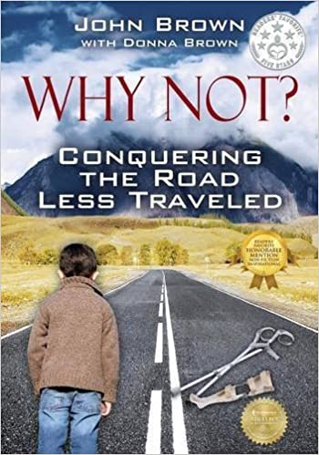Why Not? Conquering The Road Less Traveled by John Brown (2014-11-03)