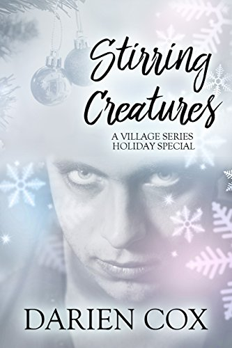 Stirring Creatures: The Village 3.5 – Holiday (Creatures Village)