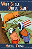 Who Stole Uncle Sam?, Martha Freeman, 0823420914
