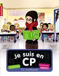 Je suis en CP, Tome 04 : La remplaçante par Magdalena Guirao-Jullien
