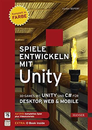 spiele-entwickeln-mit-unity-3d-games-mit-unity-und-c-fr-desktop-web-mobile