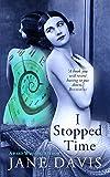 I Stopped Time: A Historical Novel