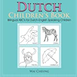 Dutch Children's Book: Bilingual ABC's for Dutch-English Speaking Children
