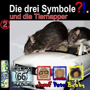 Die drei Symbole und die Tiernapper (Die drei Symbole 2) Hörbuch