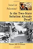 Is the Two-State Solution Already Dead?, Hasan Afif El-Hasan, 0875867928