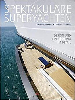 Superyachten kaufen  Spektakuläre Superyachten: Design und Einrichtung im Detail: Amazon ...