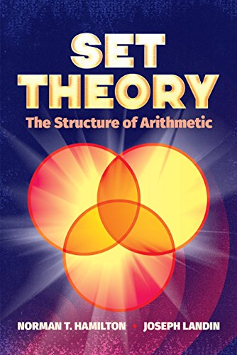 Set Theory: The Structure of Arithmetic (Dover Books on Mathematics)