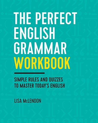 The Perfect English Grammar Workbook: Simple Rules and Quizzes to Master Today's English cover