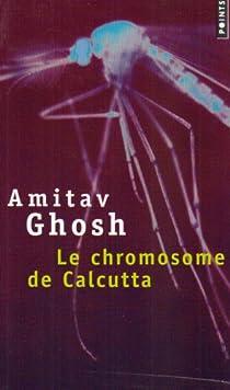 Le chromosome de Calcutta par Ghosh