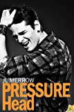 Pressure Head by J.L. Merrow front cover