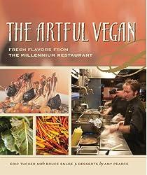 The Artful Vegan: Fresh Flavors from the Millennium Restaurant